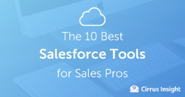The Top 10 Salesforce Tools for Sales Professionals   Cirrus Insight