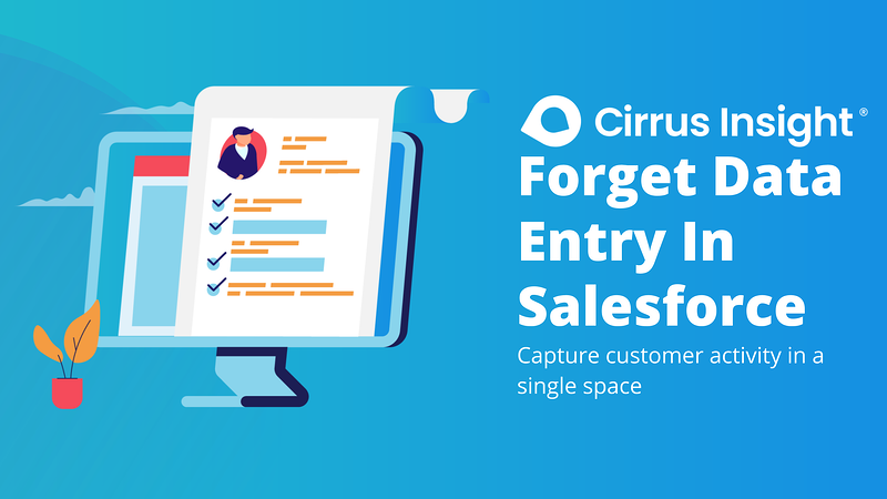 230_Forget Data Entry In Salesforce-Section_ Prospect Smarter-Cirrus Insight Microsite