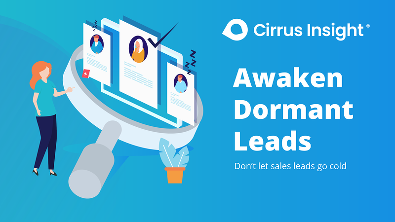 120_Awaken Dormant Leads-Section_ Supercharge Sales Activity-Cirrus Insight Microsite