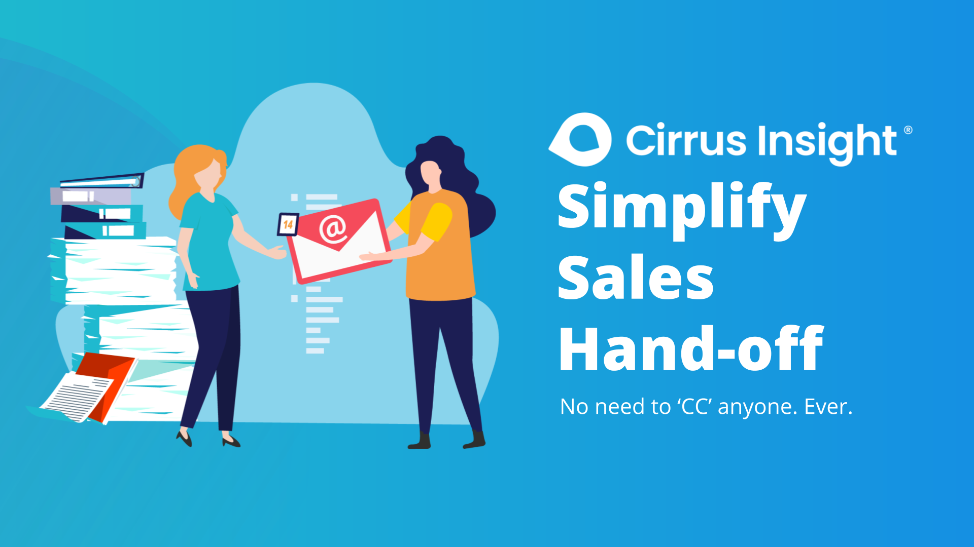 130_Simplify Sales Hand-off_ Supercharge Sales Activity-Cirrus Insight Microsite
